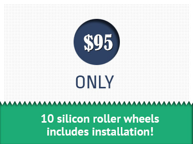 $95 only 10 silicon roller wheels includes installation!